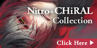 Nitro+CHiRAL Collection